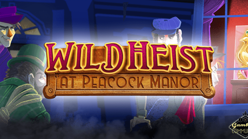 Wild Heist At Peacock Manor